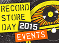 Record Store Day Events at Our Stores Saturday, April 18, 2015