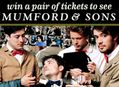 Win a Pair of Tickets to See Mumford & Sons