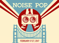 Win General Festival Badges to Noise Pop 2017