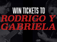 Win Box Seats For Four To See Rodrigo Y Gabriela