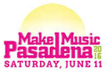 Make Music Pasadena Festival Saturday, June 11