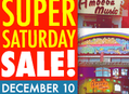 Super Saturday Sale at Our Stores December 10th