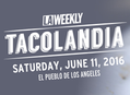 Tacolandia in Los Angeles Saturday, June 11