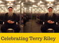 Terry Riley Weekend in San Francisco