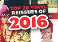 Top 20 Vinyl Reissues of 2016