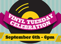 Vinyl Tuesday Celebration at Our Stores Sept 6th