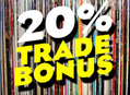 Trade Bonus Days at All Three Stores July 23-27