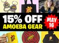 Amoeba Gear Sale at Our Stores Monday, May 16