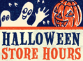 Special Halloween Hours at Our Stores on Monday, October 31st