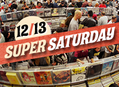 Super Saturday Sale at Our Stores Saturday December 13