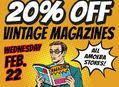 Vintage Magazine Sale at Our Stores Wednesday, February 22