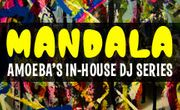 Mandala: Amoeba's In-House DJ Series