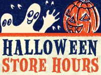 Special Store Hours on Friday, October 31 for Halloween