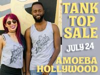 Tank Top Sale at Amoeba Hollywood Sunday, July 24