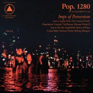pop. 1280 imps of perversion