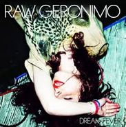 raw geronimo dream fever