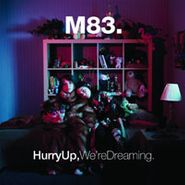 M83 Hurry Up