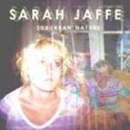 Sarah Jaffe - Suburban Nature