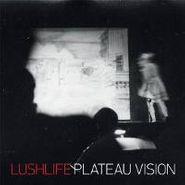 lushlife plateau vision