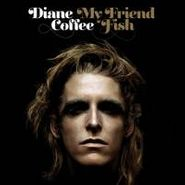 diane coffee my friend fish lp