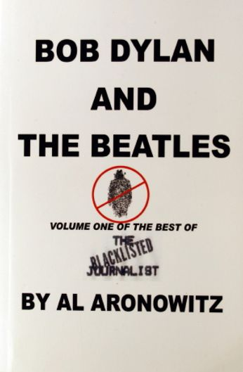 Bob Dylan and the Beatles, Volume One of the Best of the Blacklisted Journalist (vol.1) [Signed] (Book)