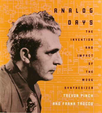 Trevor pinch / Frank Trocco - Analog Days: The Invention and Impact of the Moog Synthesizer (Book)