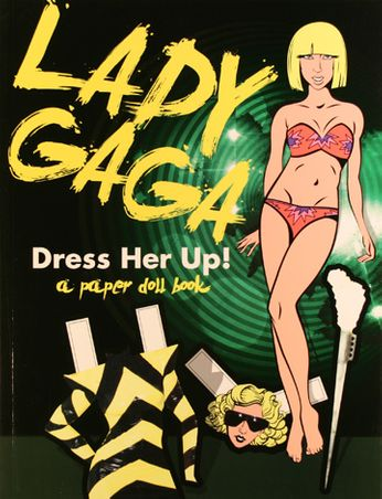 Lady Gaga - Lady Gaga: Dress Her Up!: A Paper Doll (Book)