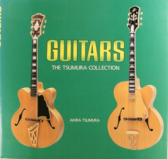 Akira Tsumura - Guitars - The Tsumura Collection (Book)