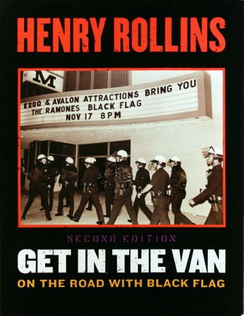 Henry Rollins / Black Flag - Get in the Van: On the Road With Black Flag (Book)