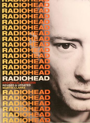 Radiohead / Martin Clarke - Hysterical and Useless (Book)