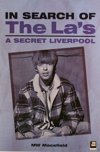 MW Macefield / The La's - In Search Of The La's: A Secret Liverpool (Book)