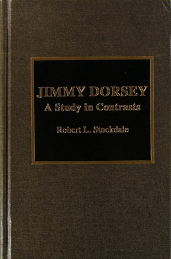 Jimmy Dorsey - A Study In Contrasts (Book)
