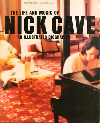Nick Cave / Maximilian Dax / Johannes Beck - The Life and Music of Nick Cave (Book)