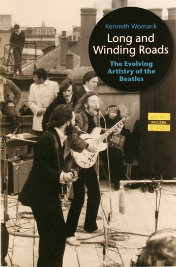 The Beatles / Kenneth Womack - Long and Winding Roads: The Evolving Artistry of the Beatles (Book)