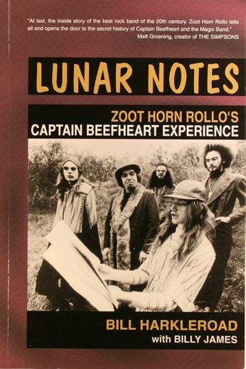 Captain Beefheart and the Magic Band - Lunar Notes: Zoot Horn Rollo's Captain Beefheart Experience (Book)