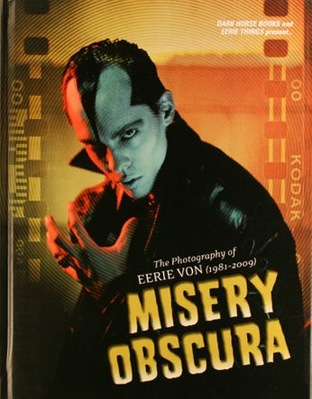 Eerie Von - Misery Obscura: The Photography Of Eerie Von - 1981-2009 (Book)