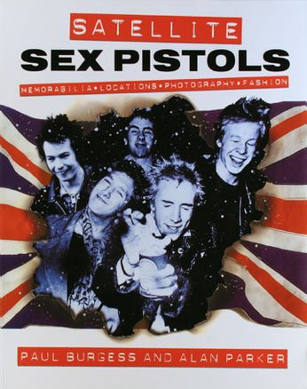Sex Pistols / Paul Burgess - Satellite Sex Pistols (Book)