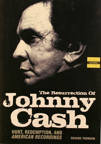 Graeme Thomson / Johnny Cash - The Resurrection Of Johnny Cash (Book)