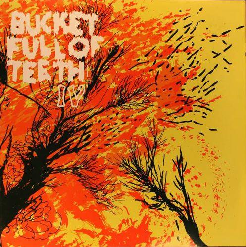 Bucket Full Of Teeth Iv Colored Vinyl Limited Edition