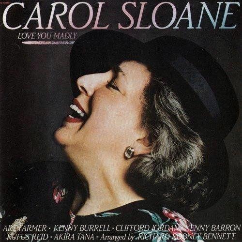 CarolSloane-LoveYouMadly.jpg