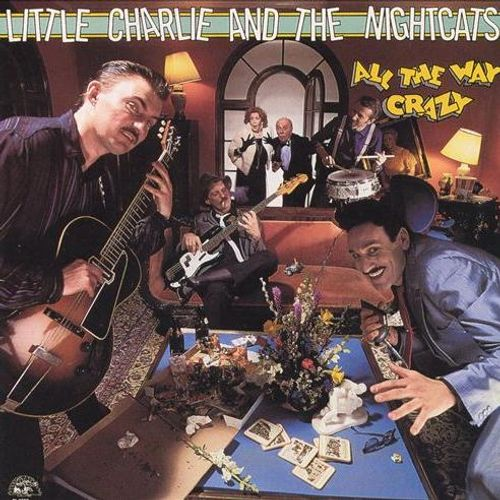 Little Charlie Amp The Nightcats All The Way Crazy Cd