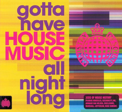 Various artists gotta have house music all night long for House music all night long