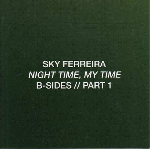 Sky Ferreira Night Time My Time B Sides Pt 1 Cd