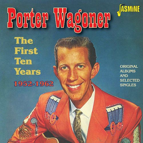 Porter Wagoner The First Ten Years 1952 1962 Cd