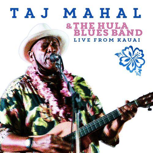 Taj Mahal Taj Mahal Amp The Hula Blues Band Live From