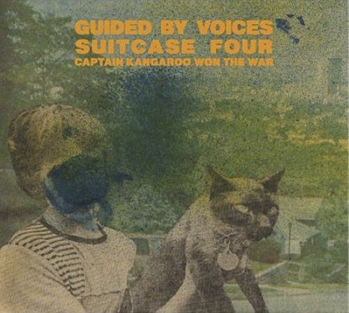 Guided By Voices - Suitcase Four: Captain Kangaroo Won The ...