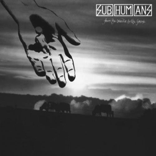 Subhumans From The Cradle To The Grave Vinyl Lp