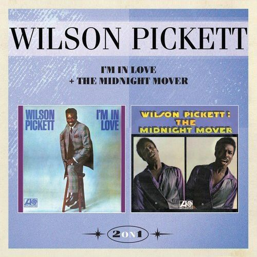 Wilson Pickett I M In Love The Midnight Mover Cd