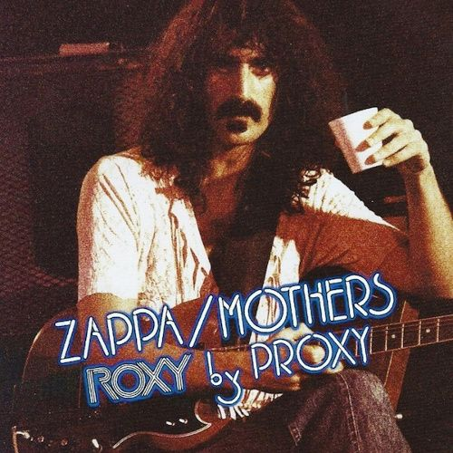 Frank Zappa The Mothers Of Invention Roxy By Proxy Cd