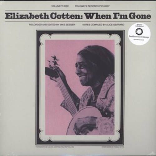 Elizabeth Cotten Volume 3 When I M Gone Vinyl Lp